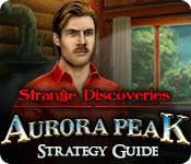 Strange Discoveries: Aurora Peak Strategy Guide