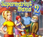 Supermarket Mania ® 2
