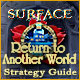 Surface: Return to Another World Strategy Guide
