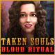 Taken Souls: Blood Ritual