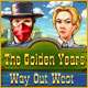 The Golden Years: Way Out West picture