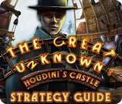 The Great Unknown: Houdini's Castle Strategy Guide