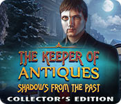 The Keeper of Antiques: Shadows From the Past Collector's Edition
