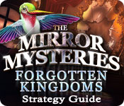 The Mirror Mysteries: Forgotten Kingdoms Strategy Guide
