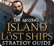 The Missing: Island of Lost Ships Strategy Guide