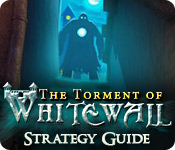 The Torment of Whitewall Strategy Guide