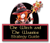 The Witch and the Warrior Strategy Guide