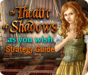 The Theatre of Shadows: As You Wish Strategy Guide