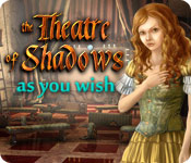 Theatre of Shadows: As You Wish Walkthrough