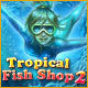 Tropical Fish Shop 2 - Mac
