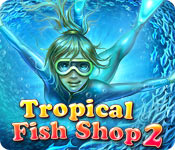 Tropical Fish Shop 2 - Online