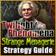 Twilight Phenomena: Strange Menagerie Strategy Guide