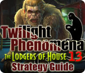 Twilight Phenomena: The Lodgers of House 13 Strategy Guide