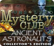 Unsolved Mystery Club&reg;: Ancient Astronauts&reg; Collector's Edition