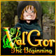 Val'Gor: The Beginning