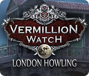 Vermillion Watch: London Howling Walkthrough