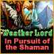 Weather Lord: In Pursuit of the Shaman