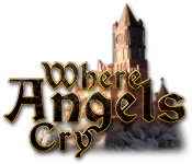 Where Angels Cry Walkthrough