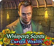 Whispered Secrets: Cursed Wealth Walkthrough