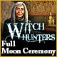 Witch Hunters: Full Moon Ceremony