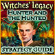 Witches' Legacy: Hunter and the Hunted Strategy Guide