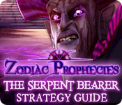 Zodiac Prophecies: The Serpent Bearer Strategy Guide