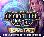 Amaranthine Voyage: The Orb of Purity Collector's