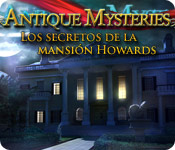 Antique Mysteries: Los Secretos de la Mansión Howa