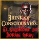 Brink of Consciousness: El s&iacute;ndrome de Dorian Gray