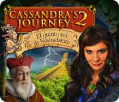 Cassandra's Journey:  El quinto sol de Nostradamus