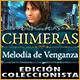Chimeras: Melodía de Venganza Edición Coleccionista