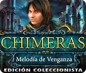 Chimeras: Melodía de Venganza Edición Coleccionist