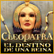 Cleopatra: el destino de una reina