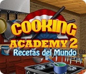 Cooking Academy 2: Recetas del Mundo