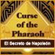 Curse of the Pharaoh:  El Secreto de Napole&oacute;n