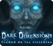Dark Dimensions: Ciudad de las tinieblas