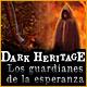 Dark Heritage: Los guardianes de la esperanza