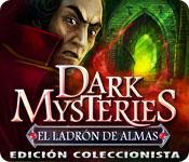 Dark Mysteries: El Ladrón de Almas Edición Colecci