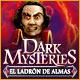 Dark Mysteries: El Ladrón de Almas