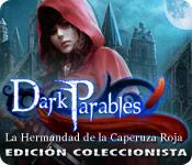 Dark Parables: La Hermandad de la Caperuza Roja Edición Coleccionista