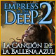 Empress of the Deep 2: La Canci&oacute;n de la Ballena Azul 
