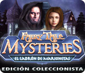Fairy Tale Mysteries: El Ladrón de Marionetas Edición Coleccionista