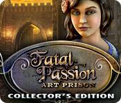 Fatal Passion: Art Prison Collector's Edition