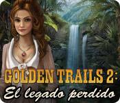 Golden Trails 2: El legado perdido