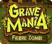 Grave Mania: Fiebre Zombi