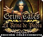Grim Tales: La Reina de Piedra Edición Coleccionis