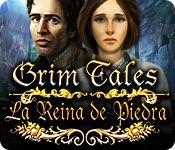 Grim Tales: La Reina de Piedra
