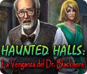 Haunted Halls: La Venganza del Dr. Blackmore