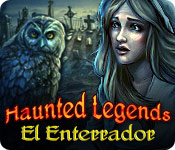 Haunted Legends: El Enterrador