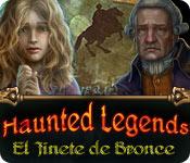 Haunted Legends: El Jinete de Bronce